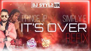 Prince JP X Simply E - Its Over (Dj Stylz UK Remix)