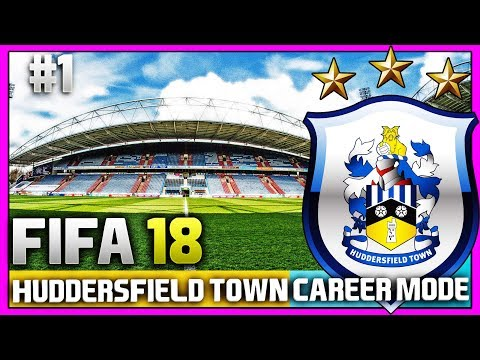 FIFA 18 | HUDDERSFIELD TOWN CAREER MODE | #1 | A NEW JOURNEY BEGINS