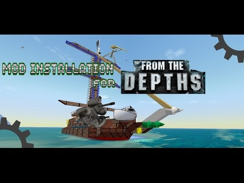 Mod Installation Tutorial - From The Depths
