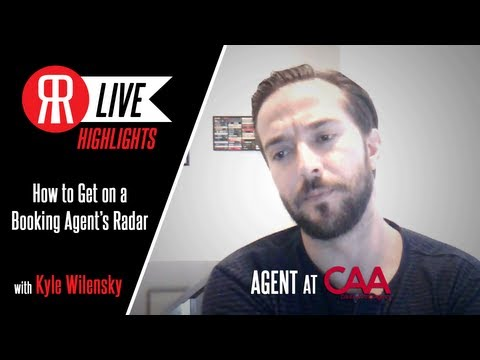 How to Get on a Booking Agent's Radar with CAA Agent, Kyle Wilensky