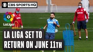 La Liga returns on June 11 with Sevilla vs. Real Betis | CBS Sports HQ