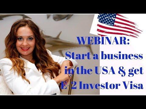 How to Start a Business & Get E2 Investor Visa to the USA - Webinar