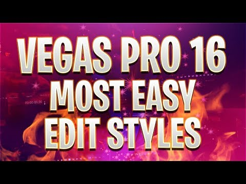 Vegas Pro 16: The Most EASY Edit Styles - Tutorial #395