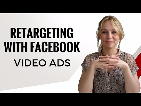 How To Setup a Retargeting Campaign for Facebook Video Ads
