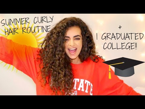 SUMMER CURLY HAIR ROUTINE + I GRADUATED COLLEGE!!