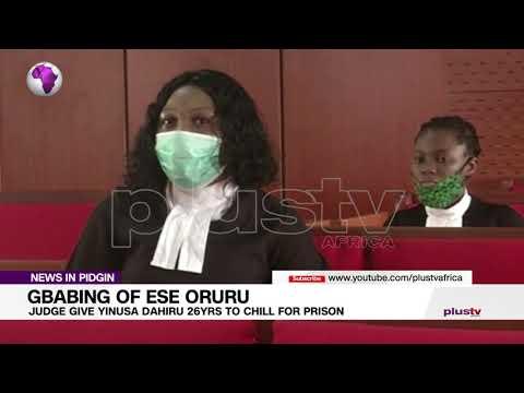 Gbabing Of Ese Oruru: Judge Give Yinusa Dahiru 26-yrs To Chill For Prison