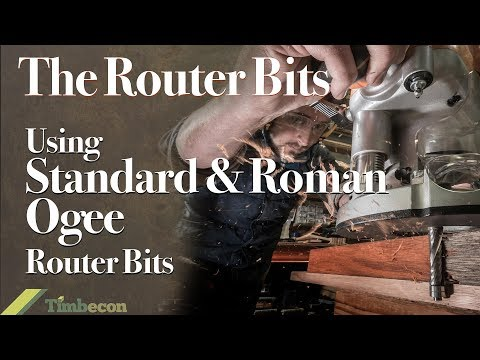 The Router Bits - Using Standard and Roman Ogee Moulding Bits