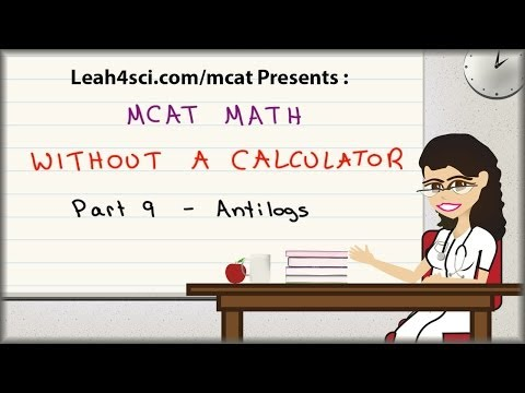 MCAT Math Vid 9 - Antilogs in pH and pKa Without A Calculator
