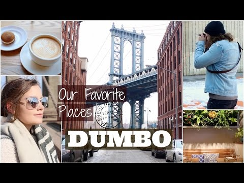 NYC GUIDE: DUMBO, Brooklyn   Our Favorite Places