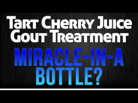 Gout Treatments Tart Cherry Juice [Miracle in a Bottle?]