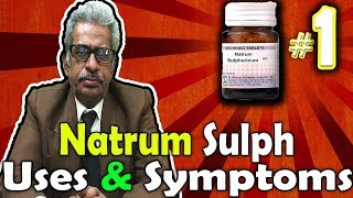 Natrum Sulph (Part -1) - Uses and Symptoms in Homeopathy by Dr. P.S. Tiwari