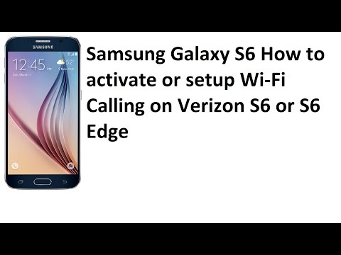 Verizon Wi-Fi Calling Setup Activation on the Samsung Galaxy S6 Voice over WiFi VOIP