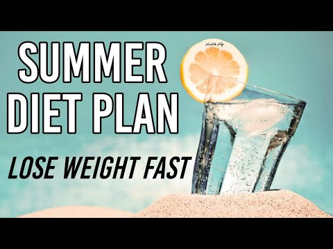 Summer Diet Plan | How To Lose Weight Fast 15 Kgs in 10 Days