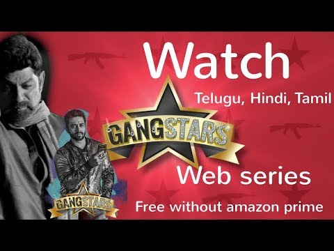 How To Watch & Download GangStars wed series ( Telugu, Hindi, Tamil ) Without Amazon Prime in Telugu