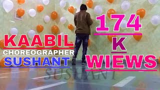 Best Dance video Kaabil hoon song from movie @Kaabil choreographed by sushant must watch