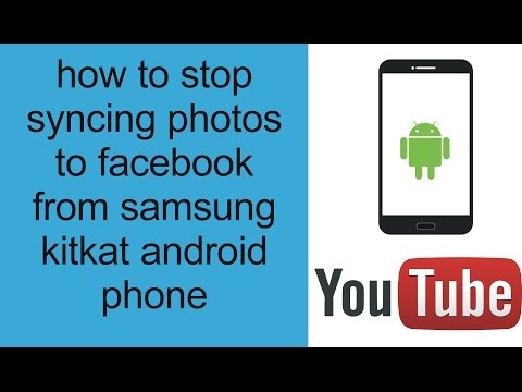 how to stop syncing photos to facebook from samsung kitkat android phone