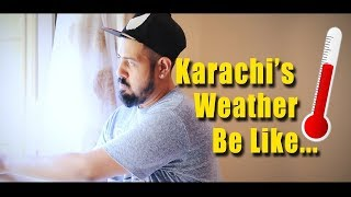 Karachi's Weather be like   Bekaar Films   Funny