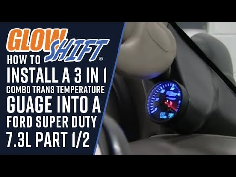 Installation of 3 in 1 Combo Trans Temperature Gauge into Ford Super Duty 7.3L Part 1/2