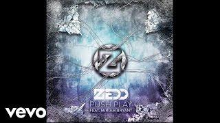 Zedd - Push Play (Audio) ft. Miriam Bryant