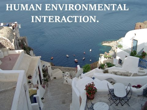 Human Environment Interaction (5 Themes of Geography)