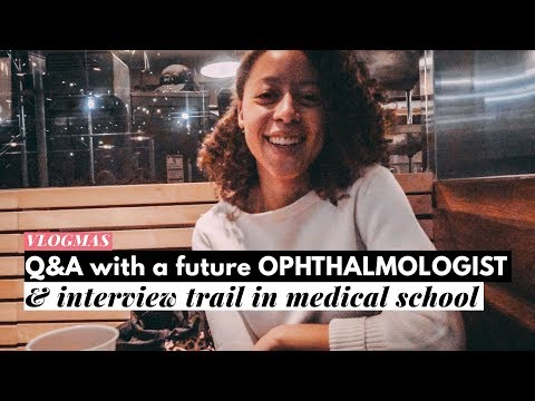 Ask a Future Ophthalmologist & Interviews Trail In Medical School | VLOGMAS