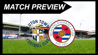 Match Preview Luton Town vs Reading - Championship 19/20