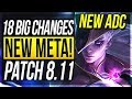 BIGGEST PATCH YET! NEW ADC META!! 18 BIG CHANGES & NEW OP CHAMPS Patch 8.11 - League of Legends