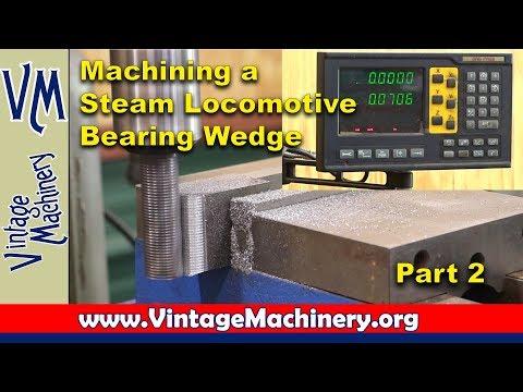 Machining a Steam Locomotive Bearing Wedge - Part 2