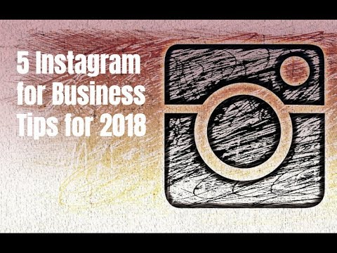 5 Instagram for Business Tips for 2018