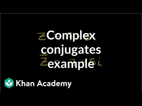 Complex conjugates example | Imaginary and complex numbers | Precalculus | Khan Academy