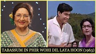 Phir Wohi Dil Laya Hoon (1963)   Tabassum