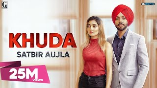 Khuda : Satbir Aujla (Official Song) Rav Dhillon | Latest Punjabi Songs 2019 | GK.DIGITAL | Geet MP3