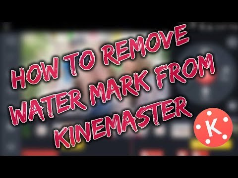 How to Remove Watermark from Kinemaster 2018 100% Working!