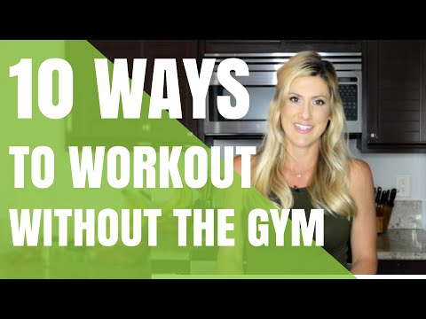 10 Ways to Workout Without the Gym