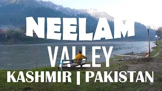 NEELAM VALLEY KASHMIR PAKISTAN- TRAVEL VIDEO - Beingatraveler.com
