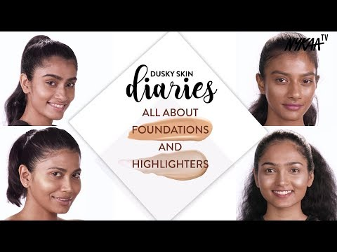Must Have Foundations & Highlighters | Dusky Skin Diaries (Episode 1)