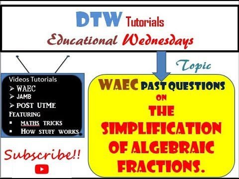 WASSCE/WAEC Past Questions on the Simplification of Algebraic Fractions