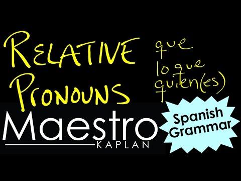 Explaining the RELATIVE PRONOUNS: que, lo que, quien, quienes in Spanish