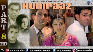Humraaz  - Part 8 | Akshaye Khanna | Amisha Patel | Bobby Deol | Best Bollywood Movie Scenes