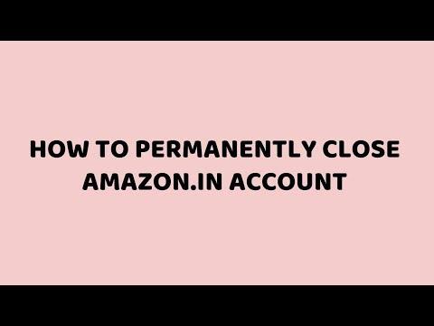 How To Permanently Close Amazon.in Account | Delete Amazon Account | Tutorials in Hindi