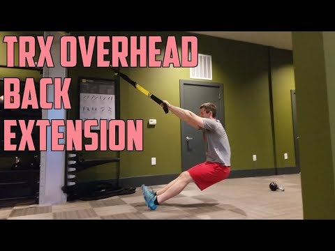 How To: TRX Overhead Back Extensions (Back, Core)