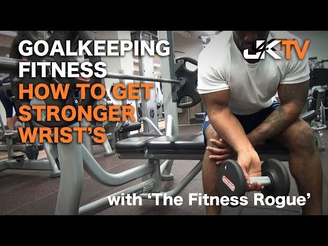 Goalkeeping Fitness - How to strengthen your wrist