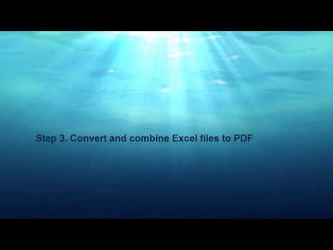 How to Combine Excel - Merge XLS/XLSX to one PDF