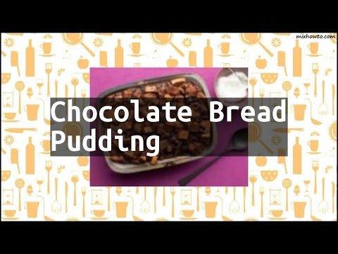 Recipe Chocolate Bread Pudding