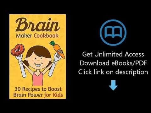 Download Brain Maker Cookbook: 30 Recipes to Boost Brain Power for Kids PDF