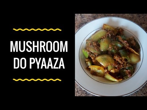 MUSHROOM DO PYAAZA || EASY AND SIMPLE MUSHROOM RECIPE