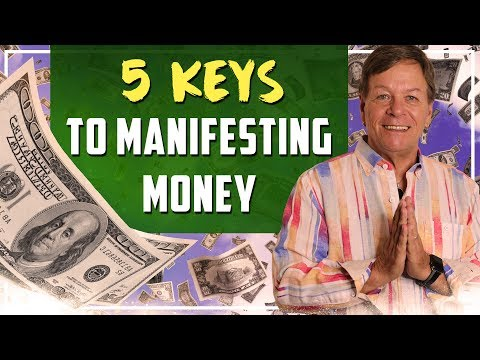 5 Keys to Manifesting Money - You can Make More Money with these Money Law of Attraction Secrets