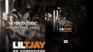 Lil TJAY - Never Outside (Official Audio)