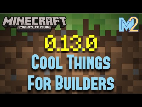 Minecraft PE - All The Cool Things About 0.13.0 (for builders)