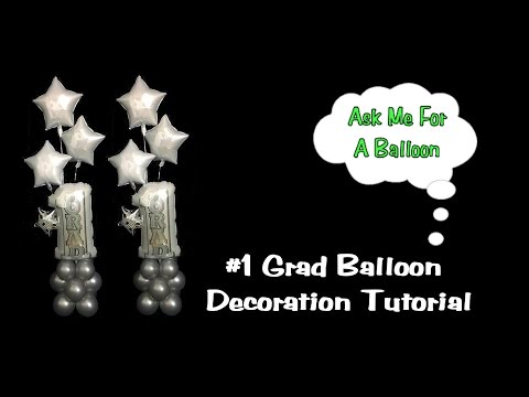 Number One Grad Balloon Decoration Tutorial